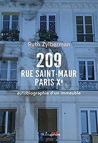 209 rue Saint-Maur, Paris Xe : Autobiographie d'un immeuble par Ruth Zylberman