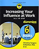 Increasing Your Influence at Work All-In-One For Dummies (For Dummies (Business & Personal Finance))