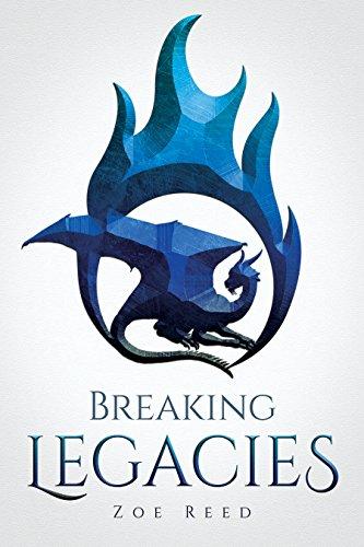 Breaking Legacies (English Edition) par Zoe Reed