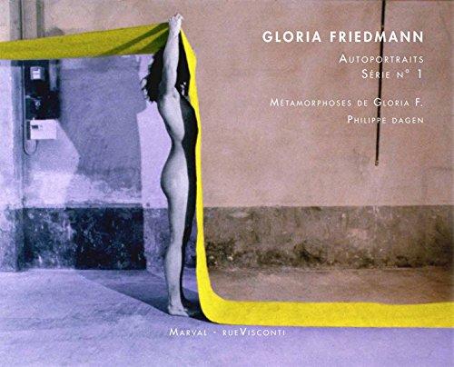 Gloria Friedmann : Autoportraits série N° 1 & Selbst