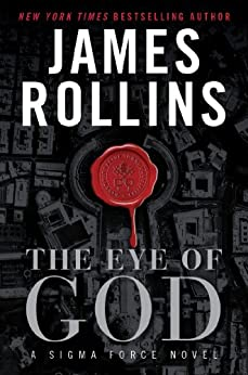 The Eye of God: A Sigma Force Novel (Sigma Force Series Book 9) (English Edition) von [Rollins, James]
