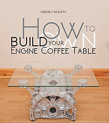 How To Build Your Own Engine Coffee Table - inexpensive UK coffee table shop.