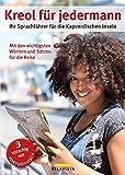 Kreol für jedermann: Ihr Sprachführer für die Kapverdischen Inseln