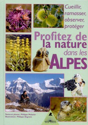 Profitez de la nature dans les Alpes : Cueillir, ramasser, observer, protéger
