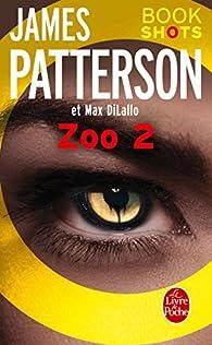 Zoo, tome 2 par James Patterson