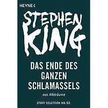 Das Ende des ganzen Schlamassels: Story aus Albträume (Story Selection 52)