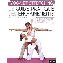 Yoga et stretching : Le guide pratique des enchaînements de Jacques Choque (8 mars 2012) Broché