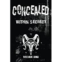 Concealed Within Secrecy