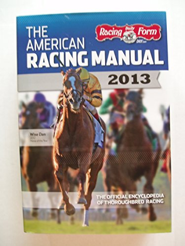 The American Racing Manual 2013: The Official Encyclopedia of Thoroughbred Racing por Paula Prather