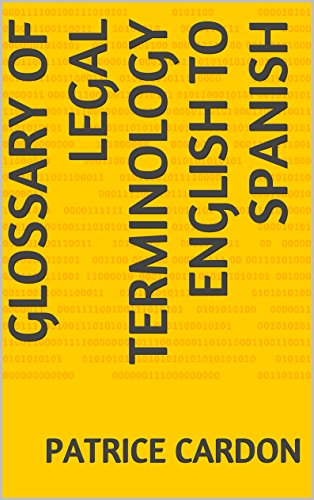Glossary of Legal Terminology English to Spanish: