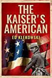 The Kaiser's American