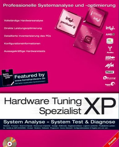 Hardware Tuning Spezialist XP, CD-ROM u. Buch System-Analyse, System-Test & Diagnose. Die Software: Hardwareanalyse-Tool. Das Buch: Tom's Hardware Guide -