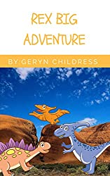Children's Book: Rex Big Adventure (Rex Adventure Series Book 1) (English Edition)