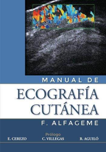 Manual de Ecografia Cutánea por Dr. F. Alfageme