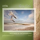 Wellness & Entspannung (Vol. 3) Gemafreie Meditationsmusik (inkl. Tiefenentspannung)