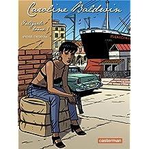 Caroline Baldwin, Tome 1 : L'intégrale