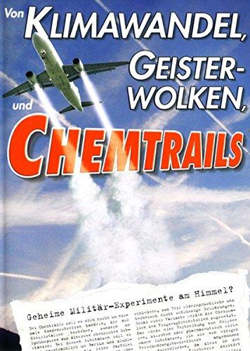Von Klimawandel, Geisterwolken und Chemtrail