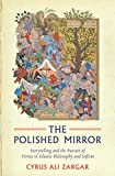 #9: The Polished Mirror: Storytelling and the Pursuit of Virtue in Islamic Philosophy and Sufism