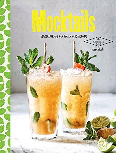 Mocktails: 30 recettes de cocktails sans alcool