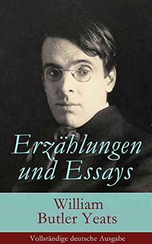 Erzählungen und Essays (Vollständige deutsche Ausgabe)