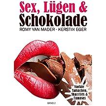 Sex, Lügen & Schokolade: Nackte Tatsachen, Skurriles & Famoses