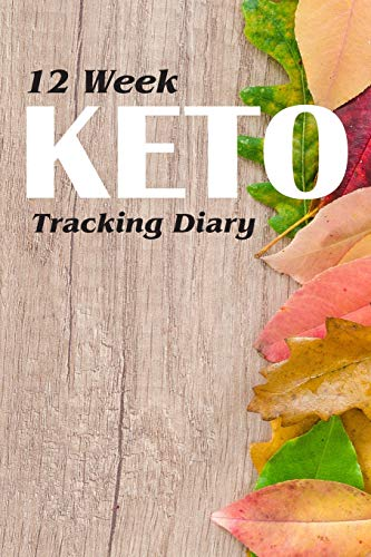 12 Week Keto Tracking Diary: Track Macros For The Ketogenic Diet