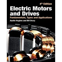 Electric Motors and Drives: Fundamentals, Types and Applications