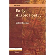 Early Arabic Poetry: Select Poems