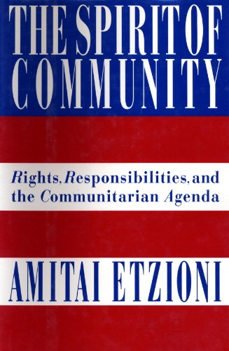The Spirit of Community: Rights, Responsibilities, and the ...