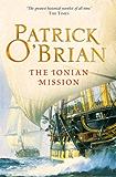 The Ionian Mission: Aubrey/Maturin series, book 8