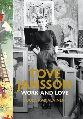 Tove Jansson: Work and Love por Dr Tuula Karjalainen