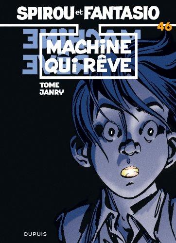 Spirou et Fantasio, tome 46 : La Machine qui rêve