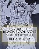 La Graffiti Black Book Vol2: Graffiti Sketchbook