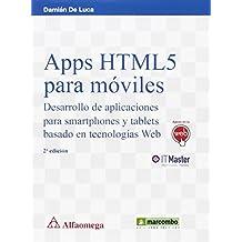Apps HTML5 para móviles: Desarrollo de aplicaciones para smartphones y tablets