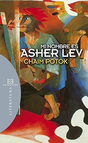 Mi nombre es Asher Lev (Literatura nº 64) por Chaim Potok