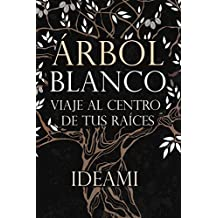 Árbol Blanco: Viaje al centro de tus raíces