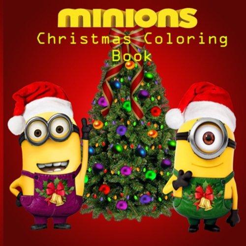 Preisvergleich Produktbild Minions Christmas Coloring Book: Colouring,  Art,  Stuart,  Dave,  Kevin,  Gus,  Smurf,  Birthday,  Present,  Gift,  Finding nemo,  Zootopia,  Frozen,  Mickey ... Cartoon,  Fun,  Kids,  Children
