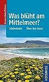 Was blüht am Mittelmeer?: Über 870 Fotos - Peter Schönfelder