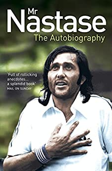 Mr Nastase: The Autobiography by [Nastase, Ilie]