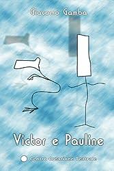 Victor e Pauline: Volume 1