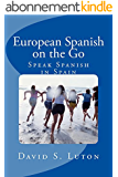 European Spanish on the Go: Speak Spanish in Spain (English Edition)