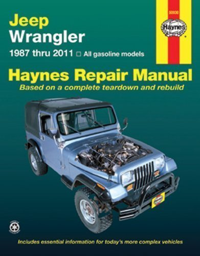 Jeep Wrangler: 1987 thru 2011 - All gasoline models by Editors of Haynes Manuals (Aug 1 2012)