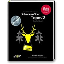 "Schwarzwälder Tapas 2 - Gewinner ""Gourmand World Cookbook Awards"": ""Best in the World"" in der Kategorie ""Bestes Kochbuch des Jahres"""