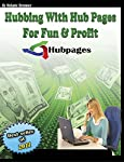 """""""Hubbing with Hubpages for Fun and Profit"""" will show you how to: -set up a profile on Hubpages -create a hub -explain the rating system used for hubpages -how to socialize and get known as a quality writer and expert in your field -how NOT to create ..."""