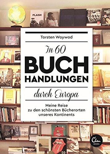 In 60 Buchhandlungen durch Europa: Meine Reise zu den schönsten Bücherorten unseres Kontinents Bücher In Meiner Bibliothek Bei Amazon