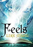 Feels Like Magic: a wizard school fantasy adventure book for kids and teens aged 10-14