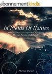 In Fields Of Nettles: One Irishmans M...