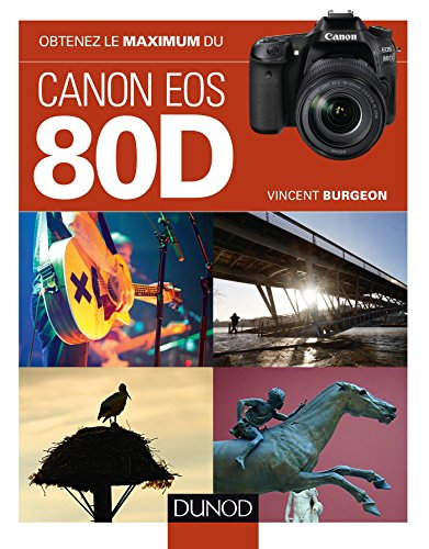 Obtenez le maximum du Canon EOS 80D par Vincent Burgeon