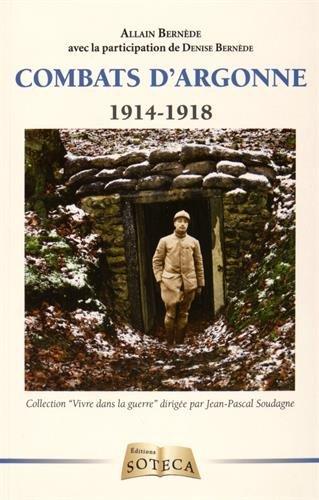 Combats en Argonne 1914-1918 - Pour une parcelle de France par Denise Bernède