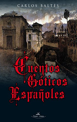 Cuentos góticos españoles por Carlos Baltés